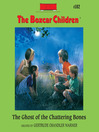The Ghost of the Chattering Bones (MP3): The Boxcar Children Series, Book 102