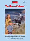 The Mystery of the Wild Ponies (MP3): The Boxcar Children Series, Book 77