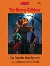 The Pumpkin Head Mystery (MP3): The Boxcar Children Series, Book 124