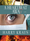 A Heartbeat Away (MP3): A Novel