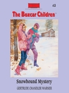 Snowbound Mystery (MP3): The Boxcar Children Series, Book 13