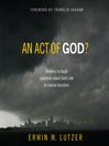 An Act of God? (MP3): Answers to Tough Questions about God's Role in Natural Disasters