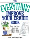 The Everything Improve Your Credit Book (MP3): Boost Your Score, Lower Your Interest Rates, and Save Money