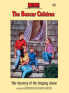 The Mystery of the Singing Ghost (MP3): The Boxcar Children Series, Book 31