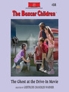 The Ghost at the Drive-In Movie (MP3): The Boxcar Children Series, Book 116