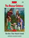 The Box That Watch Found (MP3): The Boxcar Children Series, Book 113