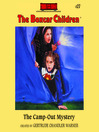 The Camp-Out Mystery (MP3): The Boxcar Children Series, Book 27