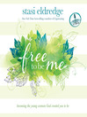 Free to Be Me (MP3): Becoming the Young Woman God Created You to Be