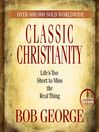 Classic Christianity (MP3): Life's Too Short to Miss the Real Thing