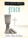 The Truth About Grace (MP3)