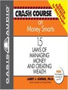 Crash Course on Money Smarts (MP3): 15 Laws of Managing Money and Creating Wealth