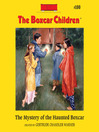 The Mystery of the Haunted Boxcar (MP3): The Boxcar Children Series, Book 100