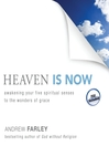 Heaven Is Now (MP3): Awakening Your Five Spiritual Senses to the Wonders of Grace