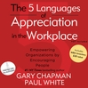 The 5 Languages of Appreciation in the Workplace (MP3): Empowering Organizations by Encouraging People