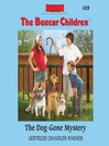 The Dog-Gone Mystery (MP3): The Boxcar Children Series, Book 119