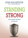 Standing Strong (MP3): How to Resist the Enemy of Your Soul