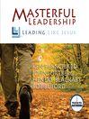 Masterful Leadership (MP3): Leading Like Jesus