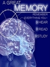 A Great Memory (MP3): Remember Everything You Hear, Read, and Study