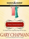 Home Improvements (MP3): The Chapman Guide to Negotiating Change With Your Spouse