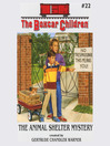 The Animal Shelter Mystery (MP3): The Boxcar Children Series, Book 22