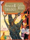 The Singer Trilogy (MP3): The Mythic Retelling of the Story of the New Testament