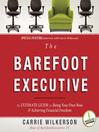 The Barefoot Executive (MP3): The Ultimate Guide to Being Your Own Boss and Achieving Financial Freedom