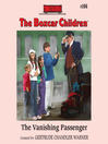 The Vanishing Passenger (MP3): The Boxcar Children Series, Book 106
