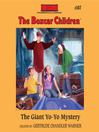 The Giant Yo-Yo Mystery (MP3): The Boxcar Children Series, Book 107