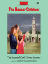 The Haunted Clock Tower Mystery (MP3): The Boxcar Children Series, Book 84