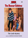 The Castle Mystery (MP3): The Boxcar Children Series, Book 36