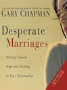 Desperate Marriages (MP3): Moving Toward Hope and Healing in Your Relationship