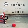 A Chance in the World (MP3): An Orphan Boy, a Mysterious Past, and How He Found a Place Called Home