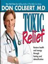 Toxic Relief (MP3): Restore Health and Energy Through Fasting and Detoxification