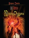 Raising Dragons (MP3): Dragons in Our Midst Series, Book 1