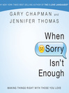 When Sorry Isn't Enough (MP3): Making Things Right with Those You Love
