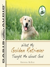 What My Golden Retriever Taught Me About God (MP3)