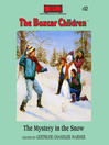 The Mystery in the Snow (MP3): The Boxcar Children Series, Book 32