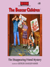 The Disappearing Friend Mystery (MP3): The Boxcar Children Series, Book 30