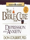 The Bible Cure for Depression and Anxiety (MP3): Ancient Truths, Natural Remedies and the Latest Findings for Your Health Today