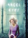 Angel Eyes (MP3): Angel Eyes Series, Book 1