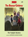 The Vampire Mystery (MP3): The Boxcar Children Series, Book 120