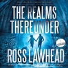 The Realms Thereunder (MP3): Ancient Earth Trilogy, Book 1