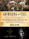 Answering the Call (MP3): The Doctor Who Made Africa His Life: The Remarkable Story of Albert Schweitzer