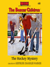 The Hockey Mystery (MP3): The Boxcar Children Series, Book 80