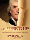 The Jefferson Lies (MP3): Exposing the Myths You've Always Believed About Thomas Jefferson