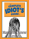 The Complete Idiot's Guide to Mandarin Chinese (MP3): Level 2