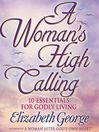 A Woman's High Calling (MP3): 10 Essentials for Godly Living