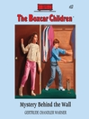 Mystery Behind the Wall (MP3): The Boxcar Children Series, Book 17