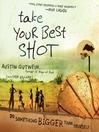 Take Your Best Shot (MP3): Do Something Bigger Than Yourself