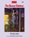 The Spy Game (MP3): The Boxcar Children Series, Book 118